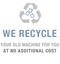 WE RECYCLE your old machine for you at NO additional cost